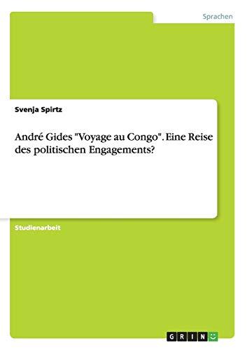 André Gides Voyage au Congo. Eine Reise des politischen Engagements?