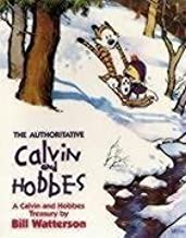The Authoritative Calvin And Hobbes: The Calvin & Hobbes Series: Book Seven: A Calvin and Hobbes Treasury by Watterson, Bi...