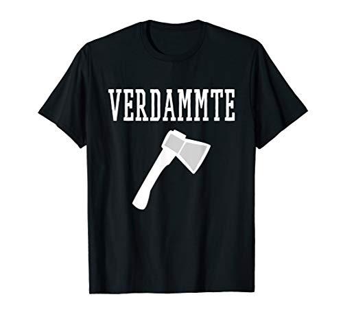 VERDAMMTE AXT | Redensart Hobby Feuerholz schlagen Forstwirt T-Shirt