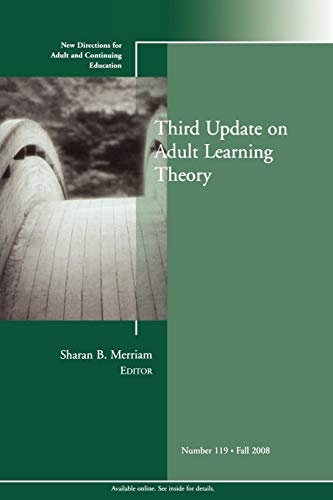 Compare Textbook Prices for Third Update on Adult Learning Theory: New Directions for Adult and Continuing Education J-B ACE Single Issue Adult & Continuing Education 1 Edition ISBN 9780470417850 by Merriam, Sharan B.
