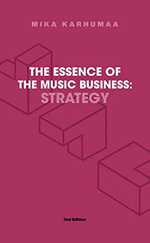 The Essence of the Music Business: Strategy (English Edition)