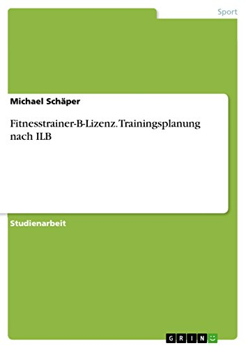 Fitnesstrainer-B-Lizenz. Trainingsplanung nach ILB