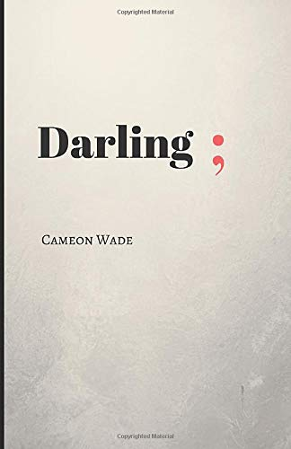 Darling;: A poetry book for those who need to hear what they cannot say.