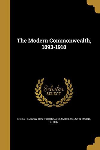 MODERN COMMONWEALTH 1893-1918
