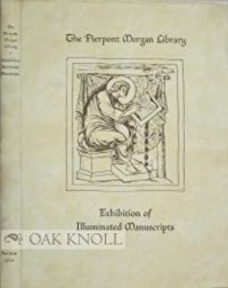 The Pierpont Morgan Library exhibition of illuminated manuscripts held at the New York Public Library;