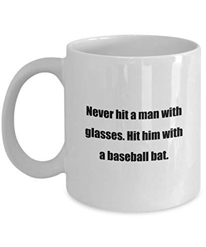 N\A Taza de café Divertida: Nunca golpees a un Hombre con Gafas. Golpéalo con un Bate de béisbol. - Gran Regalo para Tus Amigos - Blanco 11oz