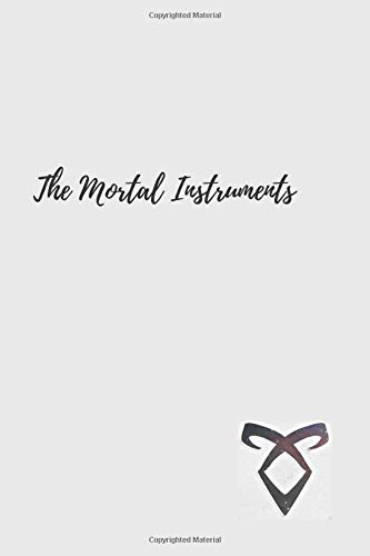The Mortal Instruments: shadowhunters, runes, City of Bones, books, notebook, project (110 Pages, Blank, 6 x 9)