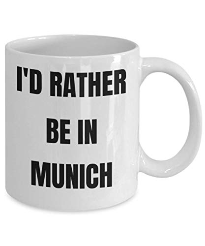 Munich Mug Id Rather Be In Munich Coffee Cup Gag Gifts Idea Gift Basket For Men Or Women