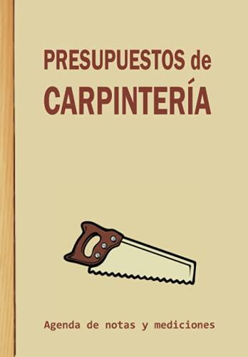 PRESUPUESTOS DE CARPINTERÍA: Agenda para anotar mediciones y notas