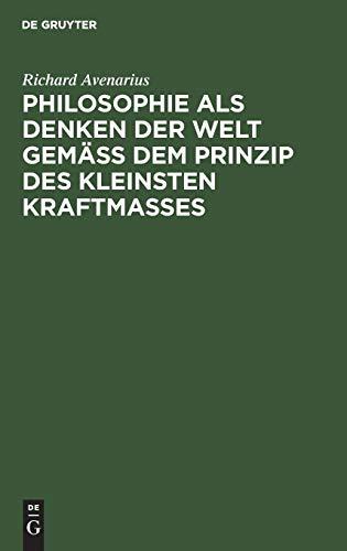Philosophie Als Denken Der Welt Gemäß Dem Prinzip Des Kleinsten Kraftmaßes: Prolegomena Zu Einer Kritik Der Reinen Erfahrung (German Edition)