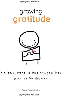 Growing Gratitude: A fillable journal to inspire a gratitude practice for children
