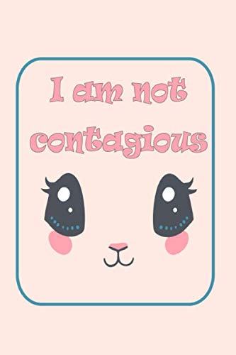 Iam not contagious: Lined Notebook Journal