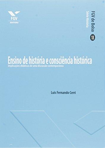 Ensino de História e Consciência Histórica: Implicações Didáticas de uma Discussão Contemporânea