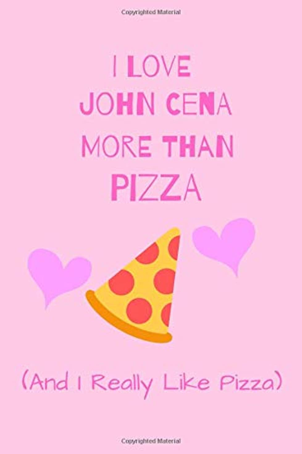 びん力学政治的I Love John Cena More Than Pizza ( And I Really Like Pizza): Fan Novelty Notebook / Journal / Gift / Diary 120 Lined Pages (6