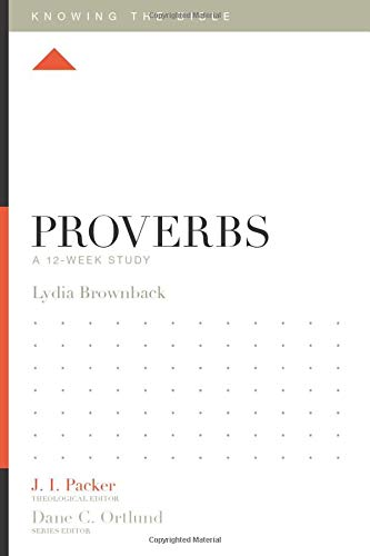 Proverbs: A 12-Week Study (Knowing the Bible)