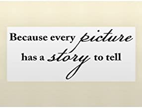 Wheeler3Designs Because Every Picture HAS A Story to Tell Vinyl Wall Quotes Family Lettering