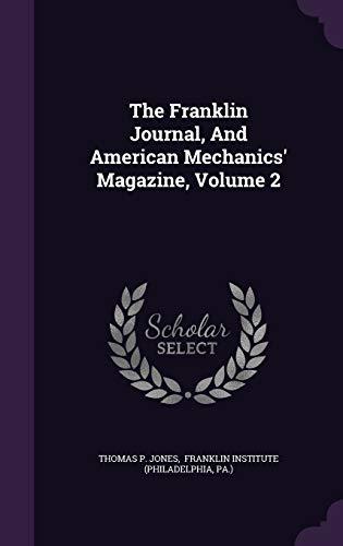 The Franklin Journal, and American Mechanics' Magazine, Volume 2