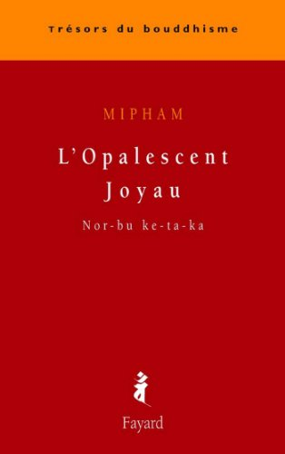L'Opalescent Joyau : Nor-bu ke-ta-ka (Trésors du bouddhisme) (French Edition)