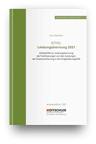 BTHG: Leistungstrennung 2021 von Fachleistungen und Leistungen der Existenzsicherung in der Eingliederungshilfe. Fachbuch zum Bundesteilhabegesetz