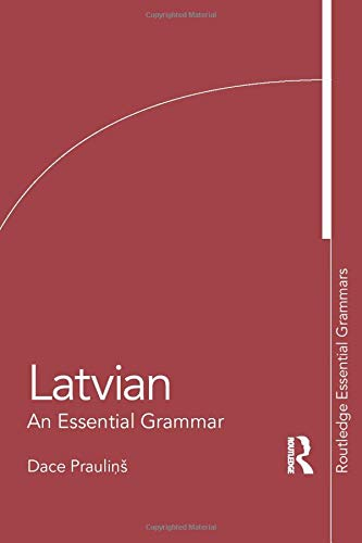Compare Textbook Prices for Latvian: An Essential Grammar Routledge Essential Grammars 1 Edition ISBN 9780415576925 by Praulinš, Dace