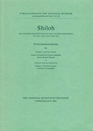 Shiloh, the Pre-Hellenistic Remains: The Danish Excavations at Tall Sailun, Palestine in 1926, 1929, 1932 and 1963: The Danish Excavations at Tall Sailun, Palestine in 1926, 1929, 1932 & 1963