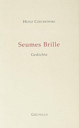 Seumes Brille: Gedichte