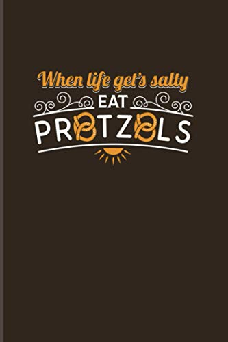 When Life Gets Salty Eat Pretzels: 2021 Planner | Weekly & Monthly Pocket Calendar | 6x9 Softcover Organizer | Pretzel Puns & Salty Pretzels Gift