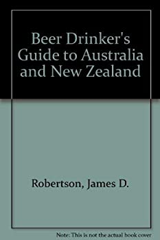 A Beer Drinker's Guide to Australia and New Zealand 0963533266 Book Cover