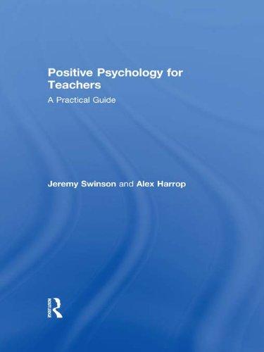 Positive Psychology for Teachers (English Edition) PDF Books