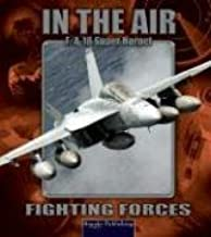 F/A 18 Super Hornet (Fighting Forces in the Air) by Lynn M. Stone (2004-09-01)