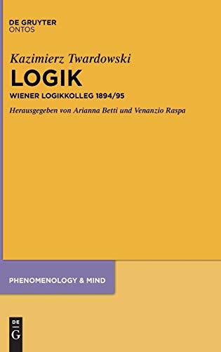 Logik: Wiener Logikkolleg 1894/95 (Phenomenology & Mind, 17, Band 17)