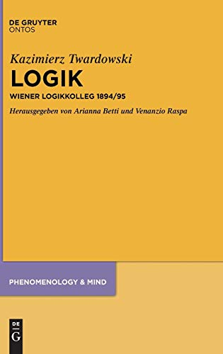 Logik: Wiener Logikkolleg 1894/95 (Phenomenology & Mind, Band 17)