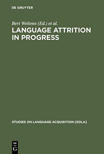 Language Attrition in Progress (Studies on Language Acquisition [SOLA] Book 2) (English Edition)