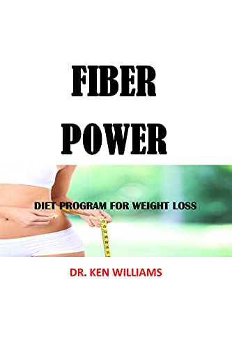 FIBER POWER : DIET PROGRAM FOR WEIGHT LOSS, 10 of the Best Foods to Help...