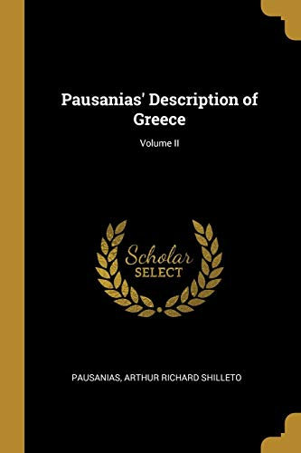 Pausanias' Description of Greece; Volume II