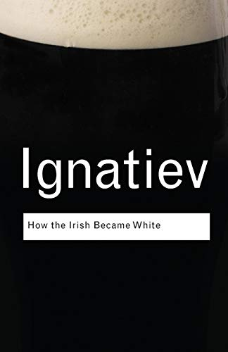 How the Irish Became White