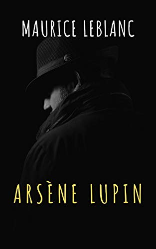 Arsène Lupin, gentleman-burglar (English Edition)