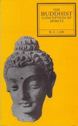 Buddhist Conception of Spirits: B C  Law, B  C  LAW