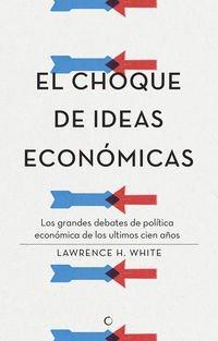 El choque de las ideas económicas
