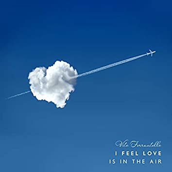 I Feel Love Is in the Air