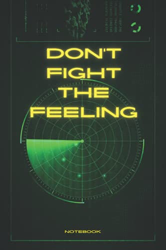 Don't fight the feeling Notebook: E-X-O