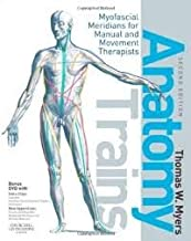 Anatomy Trains: Myofascial Meridians for Manual and Movement Therapists 2nd (second) edition