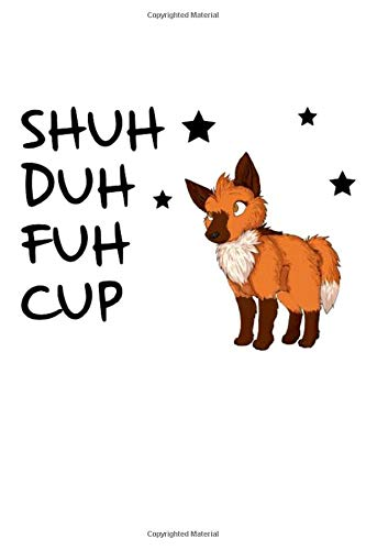 Shuh Duh Fuh Cup Fox Notebook: (110 Pages, Lined paper, 6 x 9 size, Soft Glossy Cover)