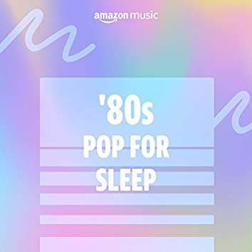 '80s Pop for Sleep