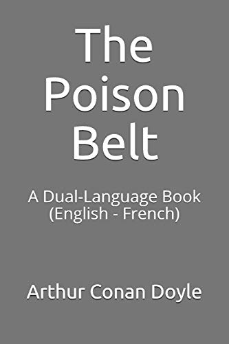 The Poison Belt: A Dual-Language Book (English - French)