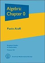 Algebra: Chapter 0 (Graduate Studies in Mathematics)