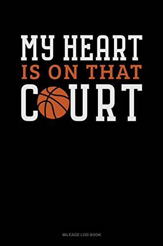 My Heart Is On That Court: Mileage Log Book