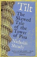 Tilt : The Skewed Tale of the Tower of Pisa