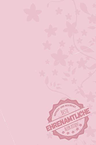 Geprüft und Bestätigt beste Ehrenamtliche aller Zeiten: Notizbuch inkl. To Do Liste | Das perfekte Geschenk für Frauen, die ehrenamtlich helfen/arbeiten (Hut ab!!!) | Geschenkidee | Geschenke