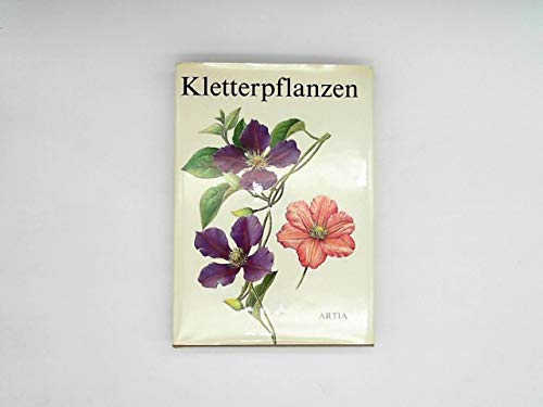 Kletterpflanzen und rankende Pflanzen - ARTIA-Verlag - 1985 ...